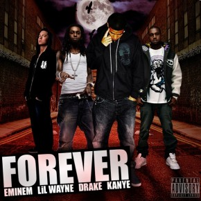 Song of the Day: Forever by Drake, Kayne West, Lil' Wayne & Eminem